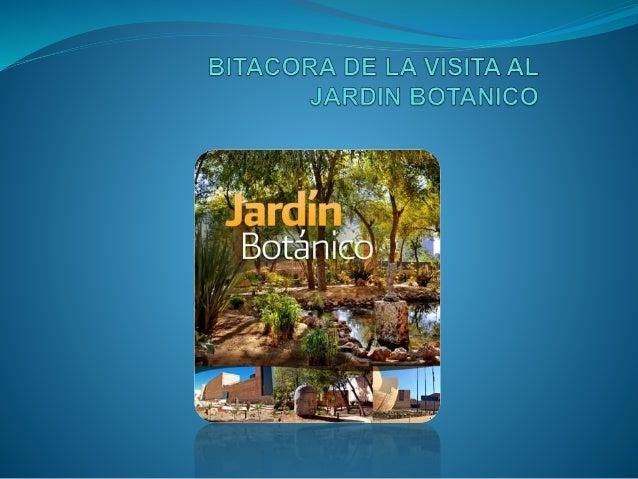 Bitacora de la_visita_al_jardin_botanicoterminado