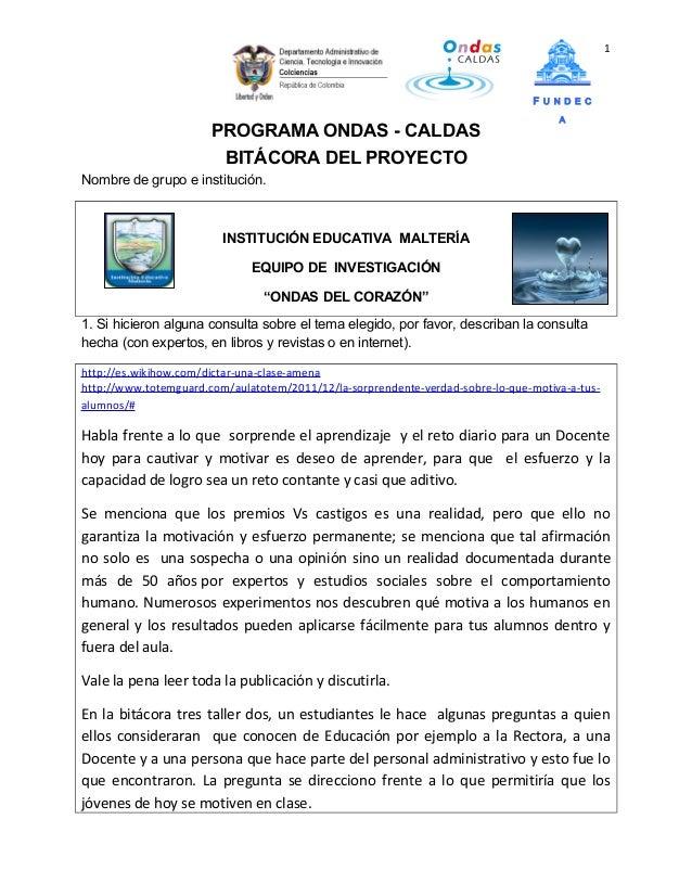 F U N D E CAPROGRAMA ONDAS - CALDASBITÁCORA DEL PROYECTONombre de grupo e institución.INSTITUCIÓN EDUCATIVA MALTERÍAEQUIPO...