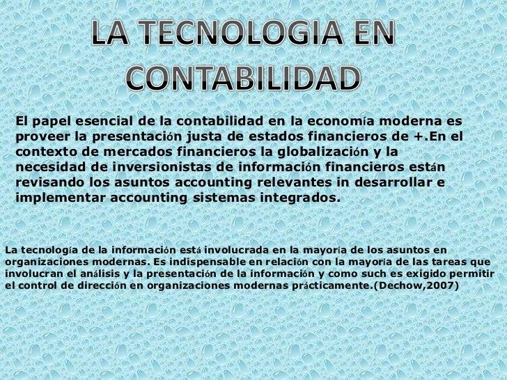El papel esencial de la contabilidad en la economía moderna es proveer la presentación justa de estados financieros de +.E...