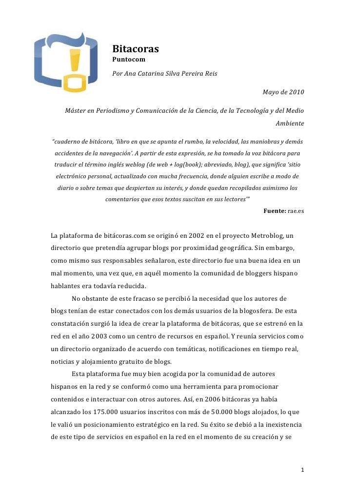 -537210-280670BitacorasPuntocom<br />Por Ana Catarina Silva Pereira Reis<br />Mayo de 2010<br />Máster en Periodismo y Com...