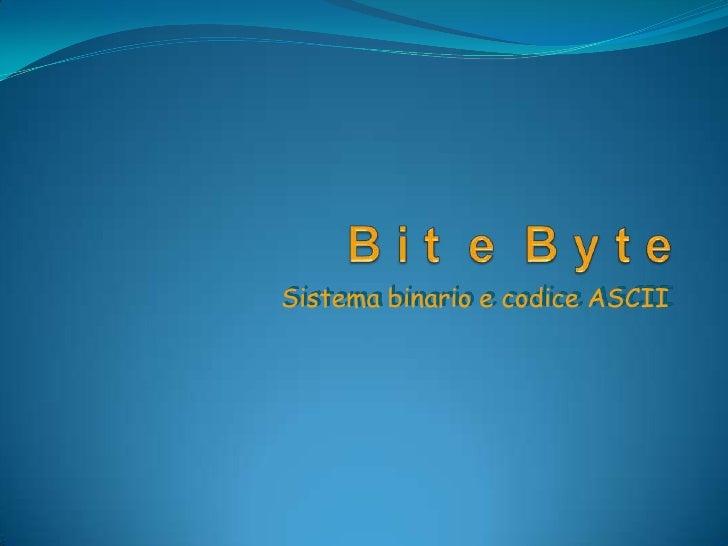 Bit byte