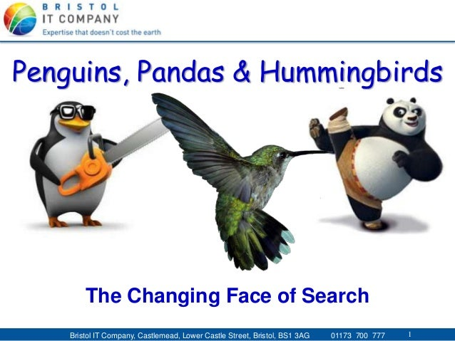 1 Bristol IT Company, Castlemead, Lower Castle Street, Bristol, BS1 3AG 01173 700 777 1 Penguins, Pandas & Hummingbirds Th...