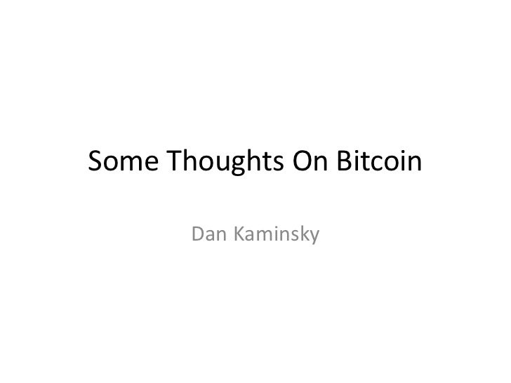 Some Thoughts On Bitcoin
