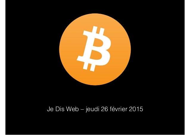 Je Dis Web – jeudi 26 février 2015