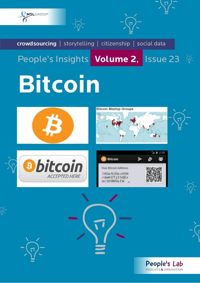 crowdsourcing | storytelling | citizenship | social data Bitcoin People's Insights Volume 2, Issue 23