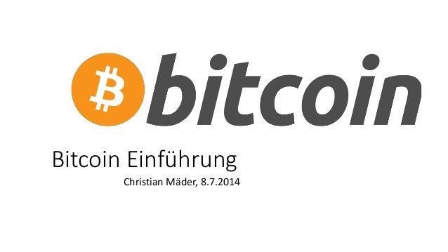 Bitcoin Einführung Christian Mäder, 8.7.2014