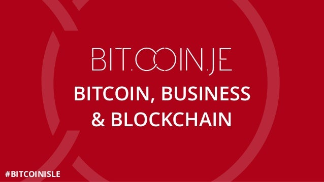 BITCOIN, BUSINESS & BLOCKCHAIN #BITCOINISLE
