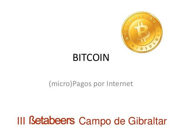 BITCOIN (micro)Pagos por Internet III Campo de Gibraltar