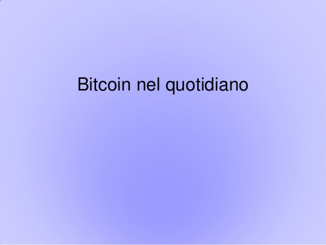 Bitcoin nel quotidiano