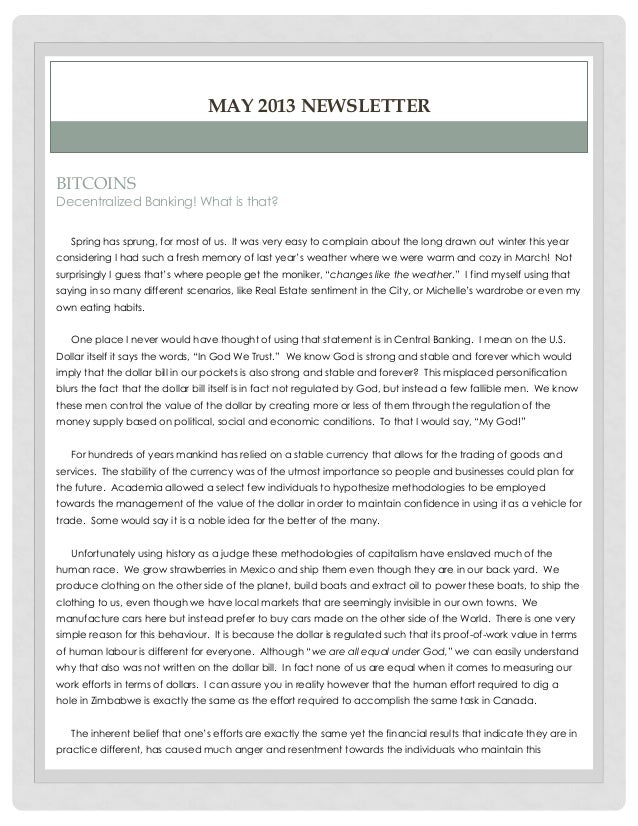 MAY 2013 NEWSLETTER  BITCOINS Decentralized Banking! What is that? Spring has sprung, for most of us. It was very easy to ...