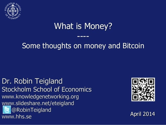 What is Money? ---- Some thoughts on money and Bitcoin April 2014
