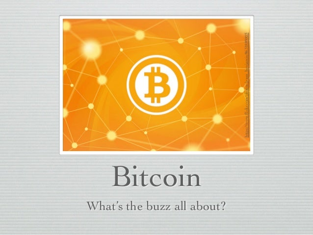 Bitcoin What's the buzz all about? https://www.flickr.com/photos/jason_benjamin/8631889823