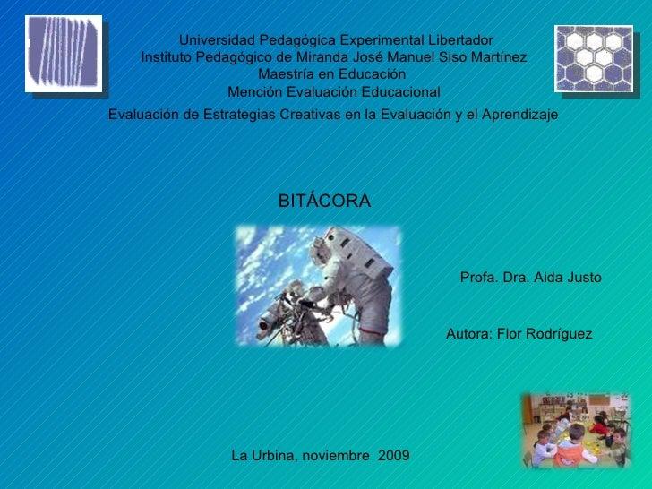 Universidad Pedagógica Experimental Libertador  Instituto Pedagógico de Miranda José Manuel Siso Martínez Maestría en Educ...