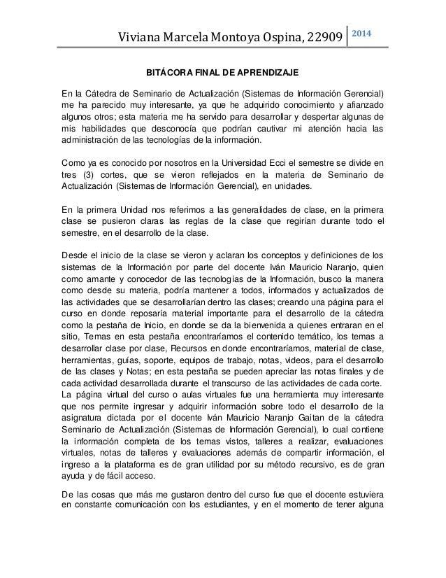 Viviana Marcela Montoya Ospina, 22909 2014  BITÁCORA FINAL DE APRENDIZAJE  En la Cátedra de Seminario de Actualización (Si...