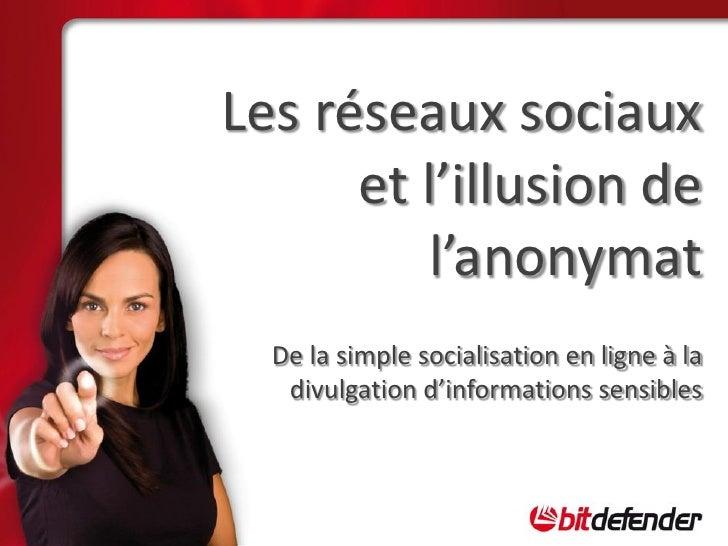 Les réseaux sociaux et l'illusion de l'anonymat