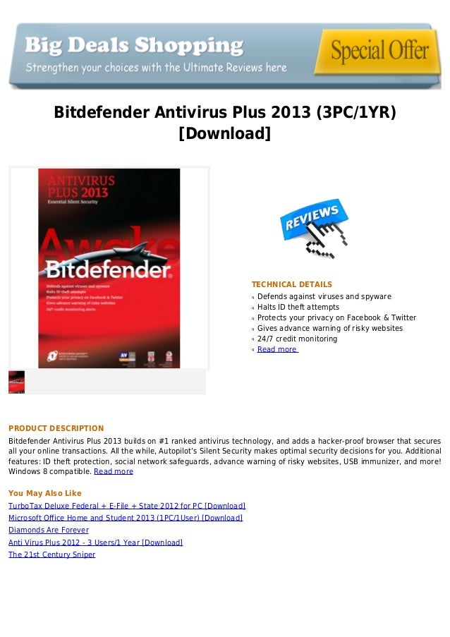 Bitdefender Antivirus Plus 2013 (3PC/1YR)[Download]TECHNICAL DETAILSDefends against viruses and spywareqHalts ID theft att...