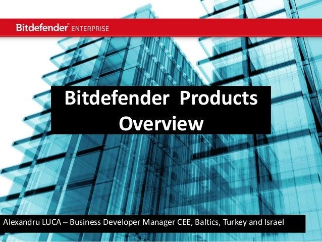 August 16   Copyright @ Bitdefender 2012  Bitdefender Products Overview  Alexandru LUCA – Business Developer Manager CEE, ...