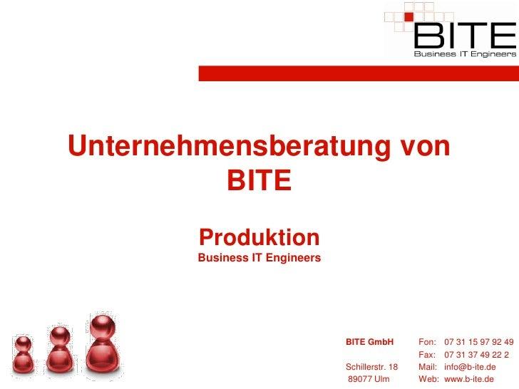 Unternehmensberatung von          BITE         Produktion         Business IT Engineers                                   ...