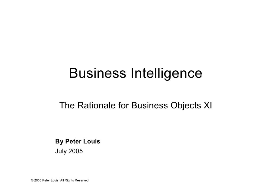 Business Intelligence                     The Rationale for Business Objects XI                   By Peter Louis          ...
