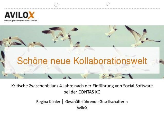 Beratung für vernetzte Arbeitswelten  Schöne neue Kollaborationswelt Kritische Zwischenbilanz 4 Jahre nach der Einführung ...