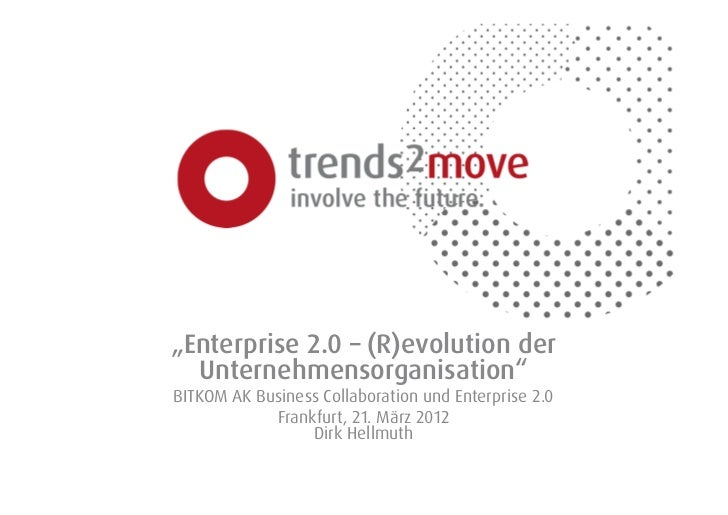 """Enterprise 2.0 – (R)evolution der  Unternehmensorganisation""BITKOM AK Business Collaboration und Enterprise 2.0          ..."
