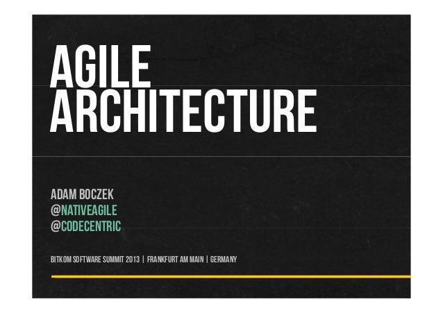Agile Architecture v2.0 BITKOM Software Summit 2013