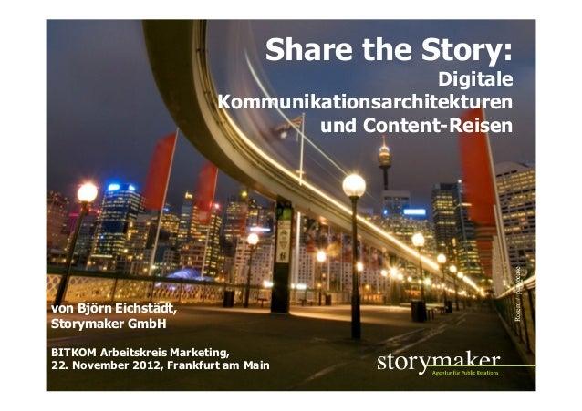 Share the Story - Digitale Kommunikationsarchitekturen und Content-Reisen, BITKOM AK Marketing, Björn Eichstädt