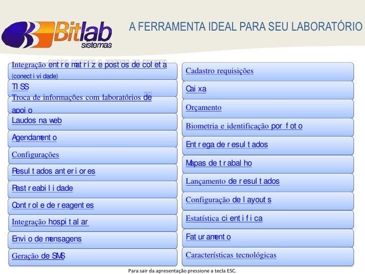 A FERRAMENTA IDEAL PARA SEU LABORATÓRIO  Integração ent r e m r i z e post os de col et a                     at          ...