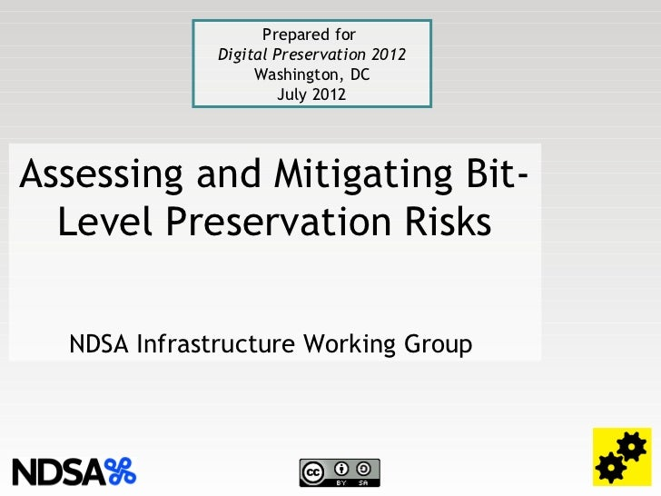 Prepared for              Digital Preservation 2012                   Washington, DC                       July 2012Assess...