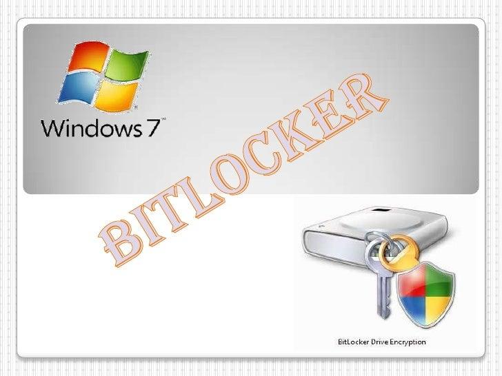 BitLocker Drive Encryption es una característica decifrado completa de disco, incluido en las versionesUltimate y Enterpri...