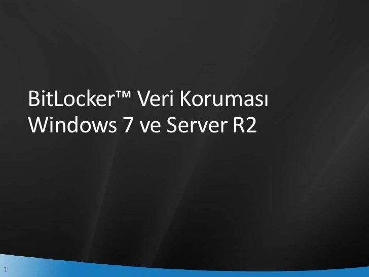 BitLocker™ Veri KorumasıWindows 7 ve Server R2<br />