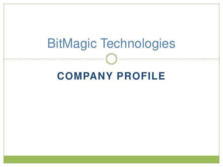 Company Profile<br />BitMagic Technologies<br />