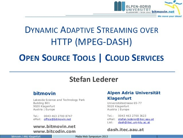 DYNAMIC ADAPTIVE STREAMING OVER                HTTP (MPEG-DASH)      OPEN SOURCE TOOLS | CLOUD SERVICES                   ...