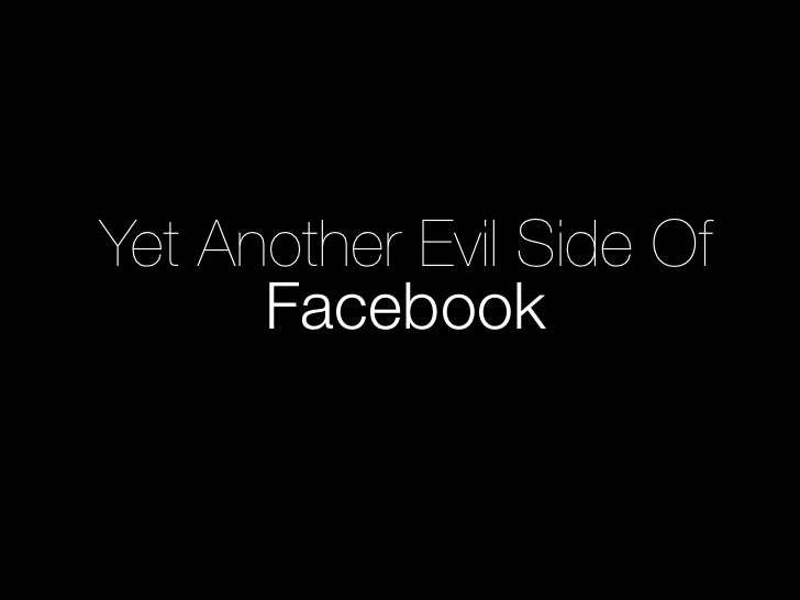 Yet Another Evil Side Of      Facebook
