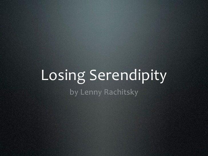 Losing Serendipity (Bitnorth 2010)