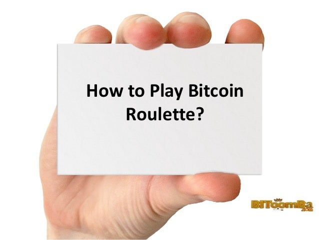 How to Play Bitcoin Roulette?