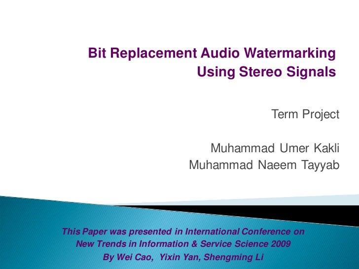 thesis on audio watermarking A sesure image steganography using lsb technique and pseudo a project thesis submitted in partial ful llment of the requirment or cover audio.
