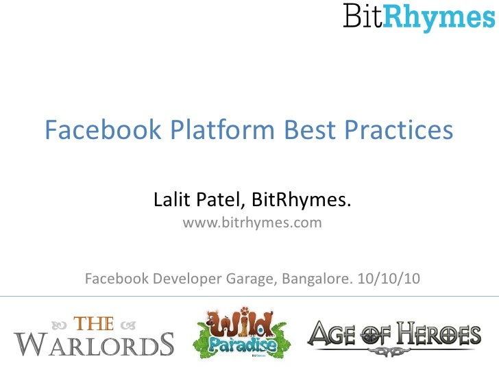 Facebook Platform Best Practices              Lalit Patel, BitRhymes.                 www.bitrhymes.com      Facebook Deve...