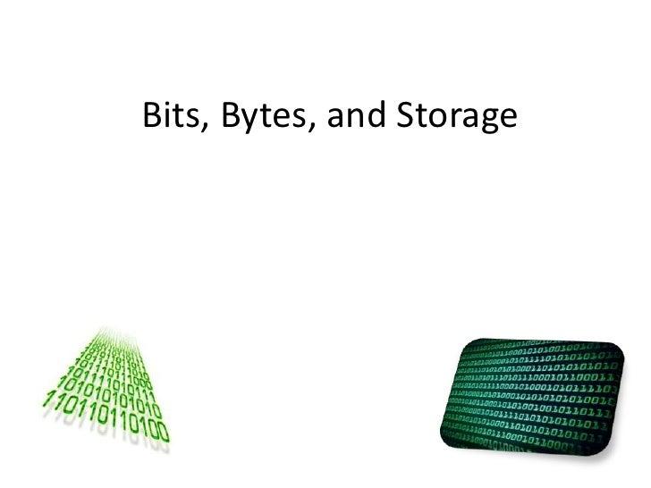 Bits, Bytes, and Storage<br />