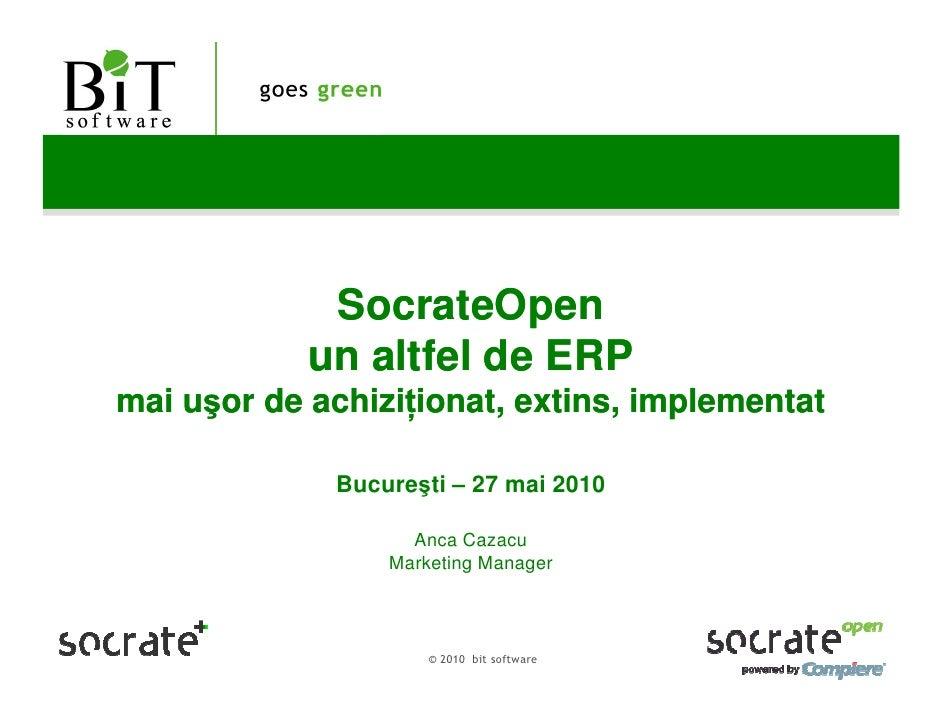 SocrateO              SocrateOpen             un altfel de ERP mai uşor de achizi ionat, extins, implementat              ...