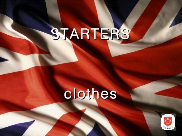 clothesclothes STARTERSSTARTERS