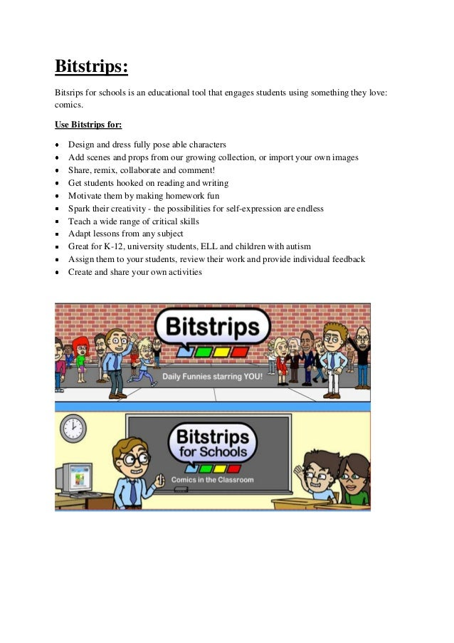 Bitstrips:Bitsrips for schools is an educational tool that engages students using something they love:comics.Use Bitstrips...
