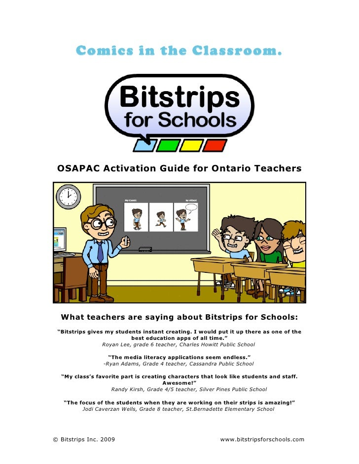 Comics in the Classroom.      OSAPAC Activation Guide for Ontario Teachers       What teachers are saying about Bitstrips ...