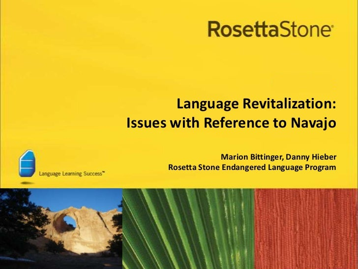 Language Revitalization:Issues with Reference to Navajo                    Marion Bittinger, Danny Hieber      Rosetta Sto...