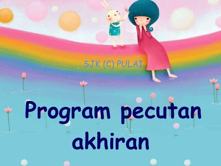 Program pecutan akhiran SJK (C) PULAI