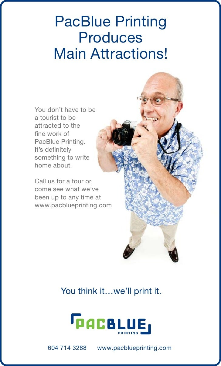 PacBlue Printing         Produces      Main Attractions!You don't have to bea tourist to beattracted to thefine work ofPac...