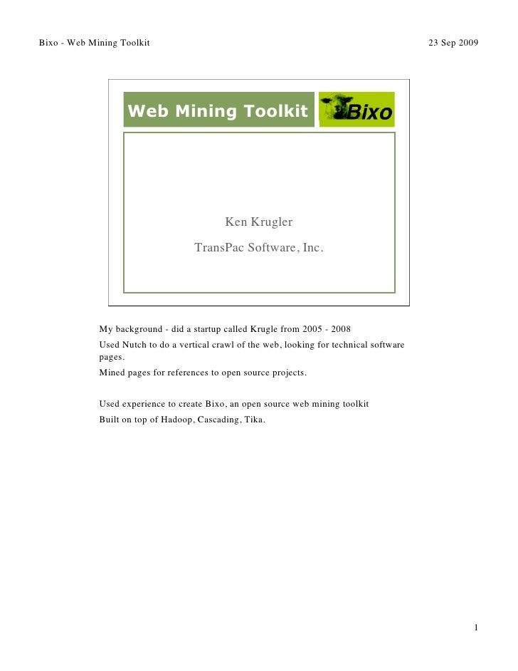 Bixo - Web Mining Toolkit                                                                   23 Sep 2009                   ...