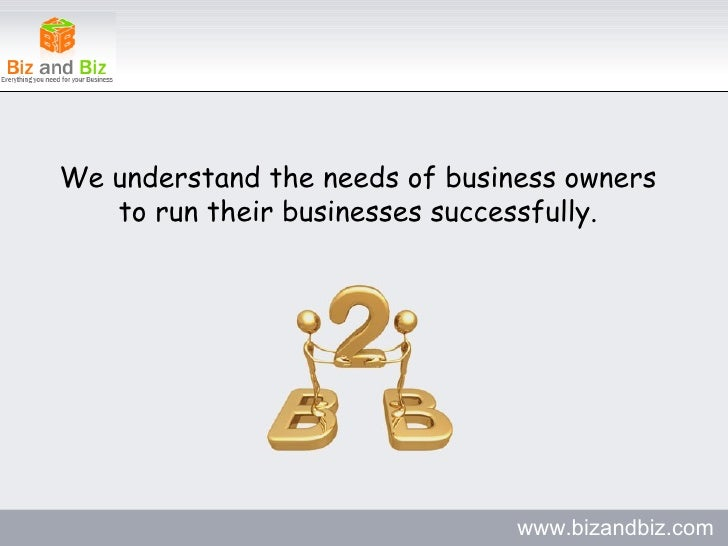 We understand the needs of business owners to run their businesses successfully. www.bizandbiz.com