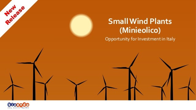 Small  Wind  Plants   (Minieolico)   Opportunity  for  Investment  in  Italy    November  2013