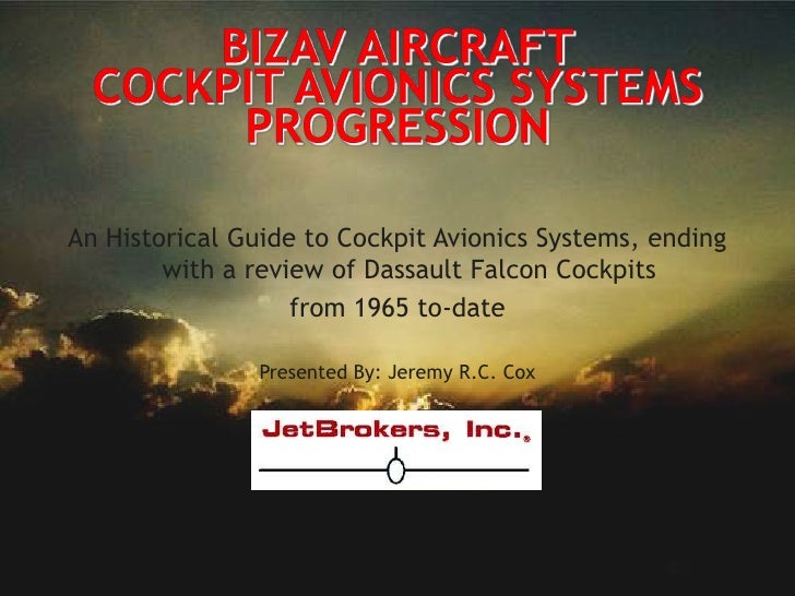 BIZAV AircraftCockpit Avionics Systems Progression<br />An Historical Guide to Cockpit Avionics Systems, ending with a rev...